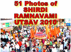 51 Photos of SHIRDI RAMNAVAMI UTSAV 2010