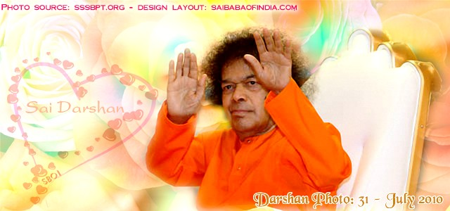 Saturday, July 31, 2010:- Sai News & Photo Updates: Sathya Sai Baba Blessing with both hands