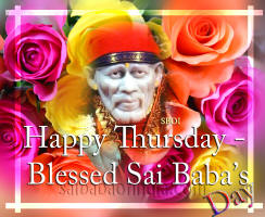 Happy Thursday - Blessed Sai Baba's Day